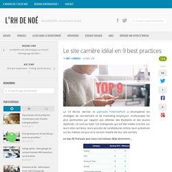 Le site carrière idéal en 9 best practices - L'RH de Noé