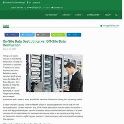 On-Site Data Destruction vs. Off-Site Data Destruction