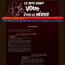 Le site dont vous êtes le héros - Aventures