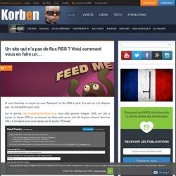 Un site qui n'a pas de flux RSS ? Voici comment vous en faire un...