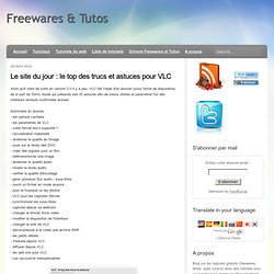 le top des trucs et astuces pour VLC