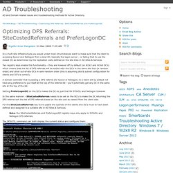 Optimizing DFS Referrals: SiteCostedReferrals and PreferLogonDC - AD Troubleshooting