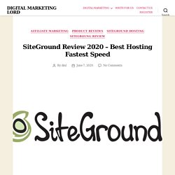 SiteGround Review 2020 - Best Hosting Fastest Speed - DIGITAL MARKETING LORD