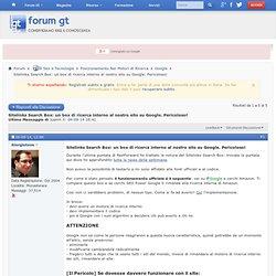 » Sitelinks Search Box: un box di ricerca interno al nostro sito su Google. Pericoloso!