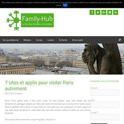7 sites et applis pour visiter Paris autrement