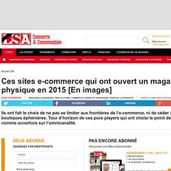 Ces sites e-commerce qui ont ouvert un magasin...