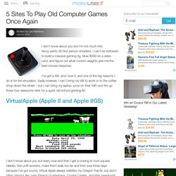 5 Sites To Play Old Computer Games Once Again | MakeUseOf.com