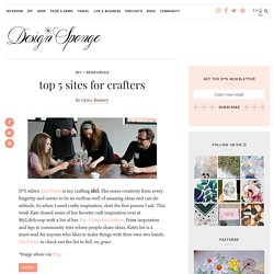 top 5 sites for crafters – Design*Sponge