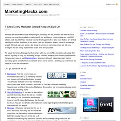 7 Sites Every Marketer Should Keep An Eye On