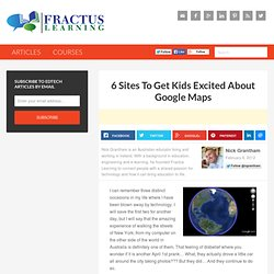 6 Sites To Get Kids Excited About Google Maps