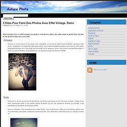 3 sites pour faire des photos avec effet vintage, retro