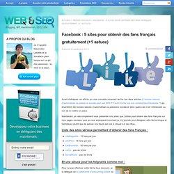 5 sites pour Gagner des Fans sur sa page Facebook [100% gratuit]