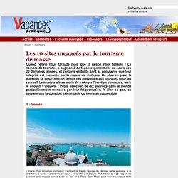 Les 10 sites menacés par le tourisme de masse