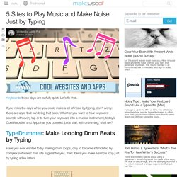 5 Sites to Play Music and Make Noise Just by Typing