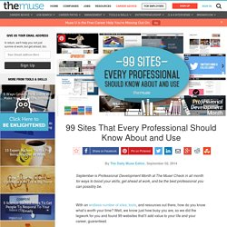 99 Sites That Every Professional Should Know About and Use
