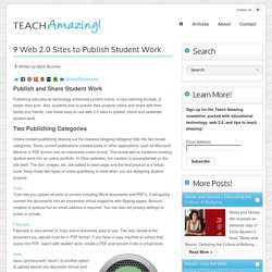 9 Web 2.0 Sites to Publish Student Work » Teach Amazing!