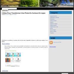 3 sites pour transformer une photo en cartoon en ligne