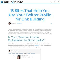 15 Sites That Help You Use Your Twitter Profile for Link Building