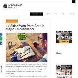 14 Sitios Web Para Ser Un Mejor Emprendedor