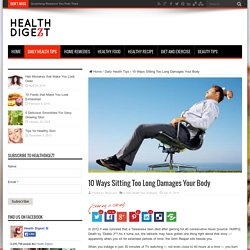 10 Ways Sitting Too Long Damages Your Body