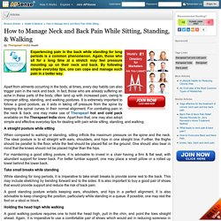 How to Manage Neck and Back Pain While Sitting, Standing, & Walking