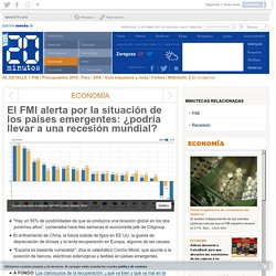 El FMI alerta por la situación de los países emergentes: ¿podría llevar a una recesión mundial?