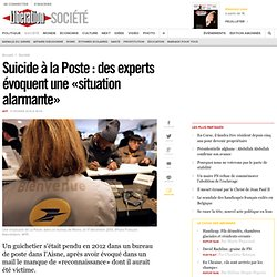 Suicide à la Poste : des experts évoquent une «situation alarmante»
