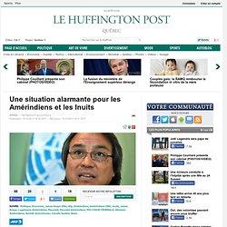 Une situation alarmante pour les Amérindiens et les Inuits
