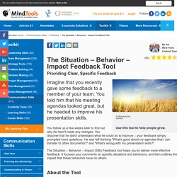 The Situation-Behavior-Impact-Feedback Tool - From MindTools.com