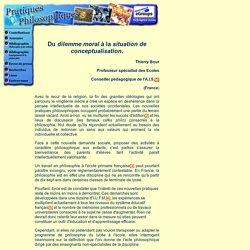 Du dilemme moral à la situation de conceptualisation par Thierry Bour