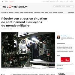 Réguler son stress ensituation deconfinement: lesleçons dumonde militaire