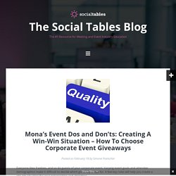 Mona's Event Dos and Don'ts: Creating A Win-Win Situation - How To Choose Corporate Event Giveaways - The Social Tables Blog