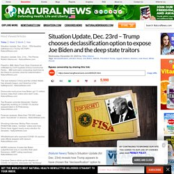 Situation Update, Dec. 23rd – Trump chooses declassification option to expose Joe Biden and the deep state traitors