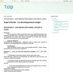 1cip: SITUATION 2 : LES INEGALITES DANS L'ACCES A L'EAU