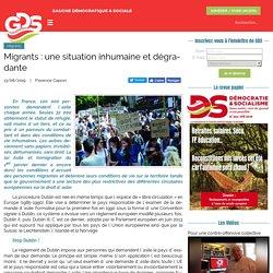Migrants : une situation inhumaine et dégradante