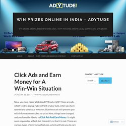 Click Ads and Earn Money for A Win-Win Situation