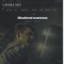 Situational awareness – Capable Men – Personal development strategy