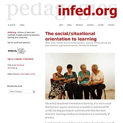 the social/situational orientation to learning @ the informal education homepage