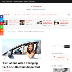 3 Situations When Changing Car Locks Becomes Important - A DIY Projects