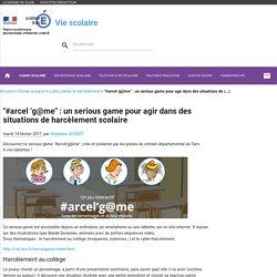 """""""#arcel 'g@me"""" : un serious game pour agir dans des situations de harcèlement scolaire - CPE - Vie scolaire- Académie de Dijon - aLaUne"""