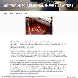 Accident Situations Easily Resolved Under The Guidance Of Knowledgeable Lawyers