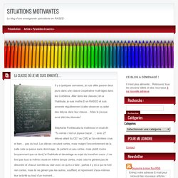 SITUATIONS MOTIVANTES » Blog Archive » LA CLASSE OÙ JE ME SUIS ENNUYÉE…