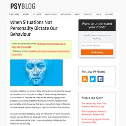 When Situations Not Personality Dictate Our Behaviour