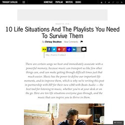 10 Life Situations And The Playlists You Need To Survive Them