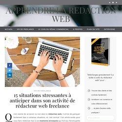 15 situations stressantes à anticiper dans son activité de rédacteur web freelance - APPRENDRE LA REDACTION WEB