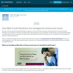 How Bad Credit Situations are managed by Unsecured Loans: loantube