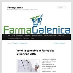 Vendita cannabis in Farmacia: situazione 2016 - Farmagalenica