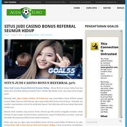 Situs Judi Casino Bonus Referral Seumur Hidup
