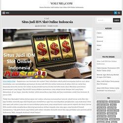 Situs Judi IDN Slot Online Indonesia