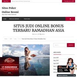 Situs Judi Online Bonus Terbaru Ramadhan Asia